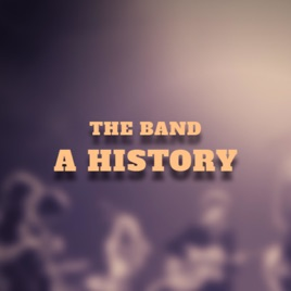 The Band: A History on Apple Podcasts