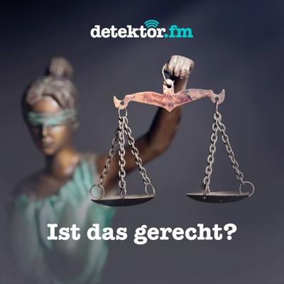 Ist das gerecht?:detektor.fm