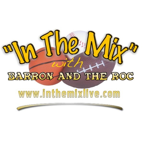 """""""In The Mix"""" with Barron and The Roc"""