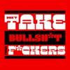 Don't Take Bullsh*t From F*ckers