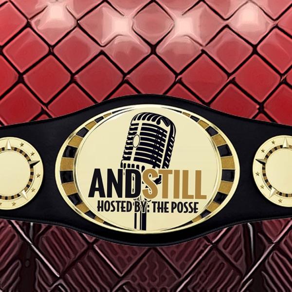 And Still - MMA Podcast