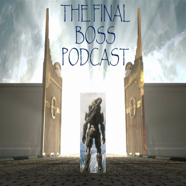 Final Boss Podcast