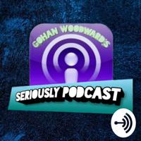 Seriously Podcast podcast