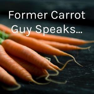 Former Carrot Guy Speaks...