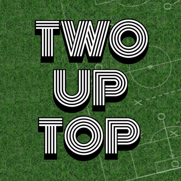 Two Up Top Podcast