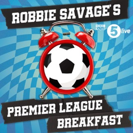 Robbie Savage's Premier League Breakfast on Apple Podcasts