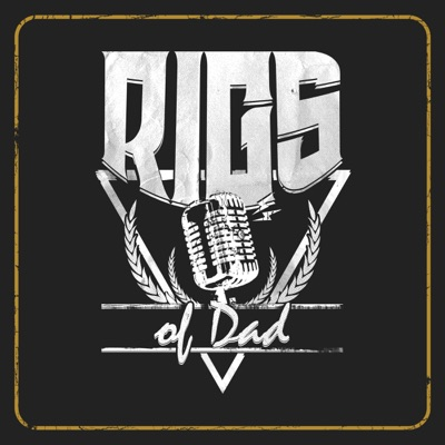 Rigs of Dad Prodcast:Rigs of Dad - Ross Hurt
