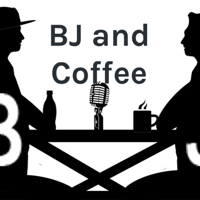 BJ and Coffee podcast