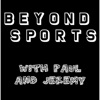Beyond Sports with Paul and Jeremy artwork