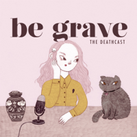 Be Grave podcast