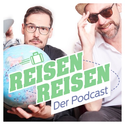 Reisen Reisen - Der Podcast mit Jochen Schliemann und Michael Dietz:Jochen Schliemann und Michael Dietz