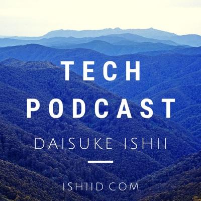 Tech Podcast by Daisuke Ishii