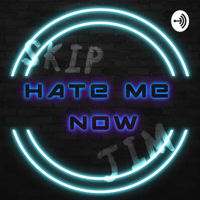 Hate Me Now podcast