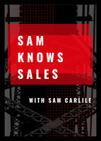 Sam Knows Sales Podcast podcast