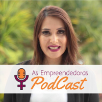 AsEmpreendedoras podcast
