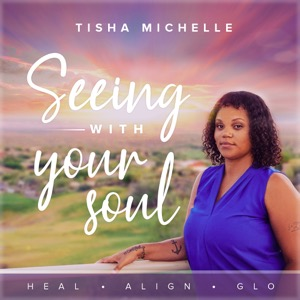 Seeing with Your Soul Podcast