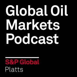 Global Oil Markets Podcast on Apple Podcasts