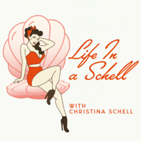 Life in a Schell with Christina Schell podcast