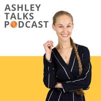 Ashley Talks podcast