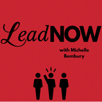 LeadNOW with Michelle Bembury podcast