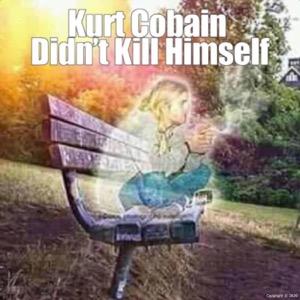 Kurt Cobain was murdered 💔