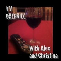 TV Overkill Podcast podcast