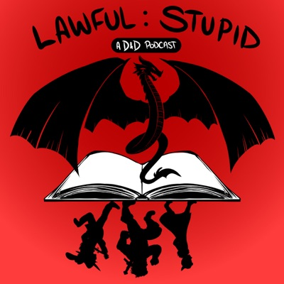 Lawful Stupid: A DnD 5e Actual Play Podcast | Podbay