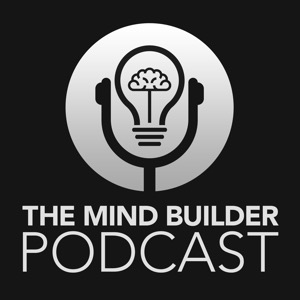 The Mind Builder Podcast