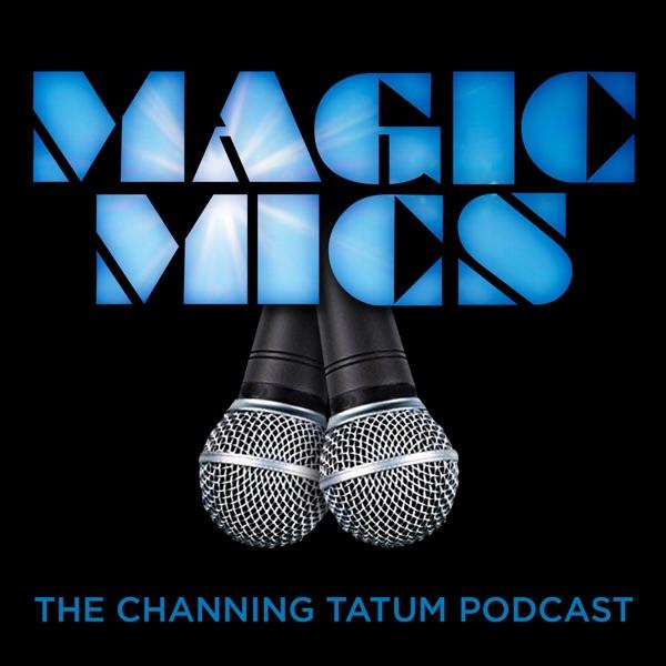#MagicMics: The Channing Tatum Podcast