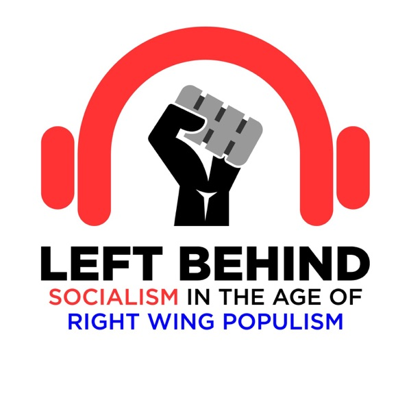 Left Behind: Socialism In The Age Of Right-Wing Populism