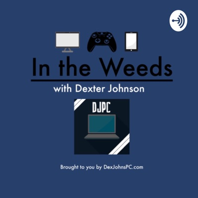 In the Weeds with Dexter Johnson