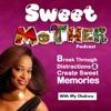Sweet Mother : Create Sweet Memories