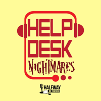 Helpdesk Nightmares podcast