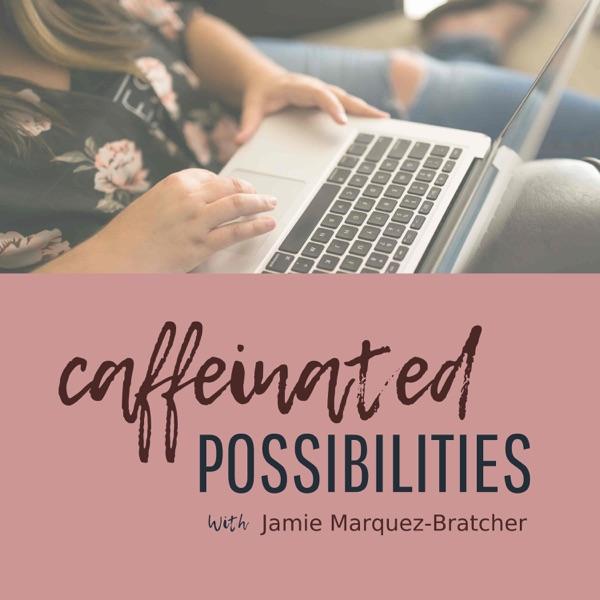 Caffeinated Possibilities