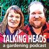 Talking Heads - a Gardening Podcast artwork