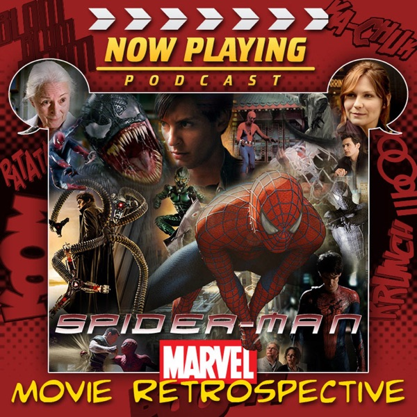 Now Playing: The Spider-Man Movie Retrospective Series