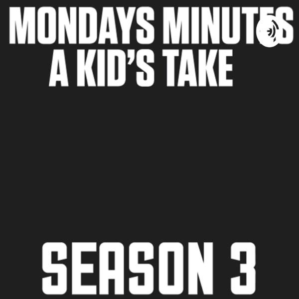 Mondays Minutes - A Kid's Take