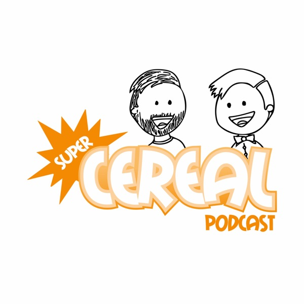 Super Cereal Podcast