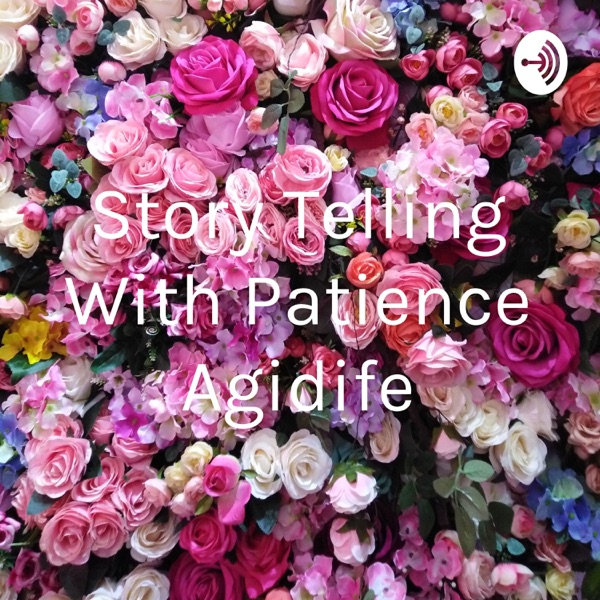 Story Telling With Patience Agidife