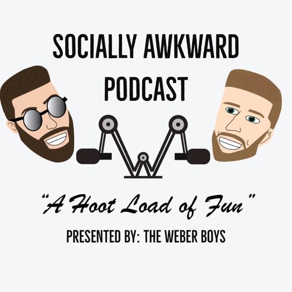 The Socially Awkward Podcast with the Weber Boys