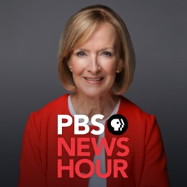 PBS NewsHour - Full Show on Apple Podcasts