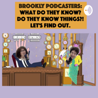 Brookly Podcasters: What Do They Know? podcast