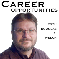 Career Opportunities with Douglas E. Welch podcast
