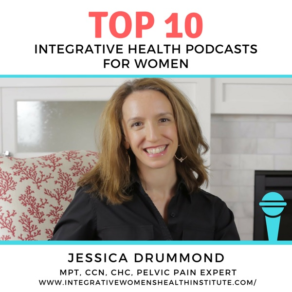 J. Drummond: Top 10 Integrative Health Podcasts for Women