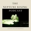 The Neptune Rising Podcast