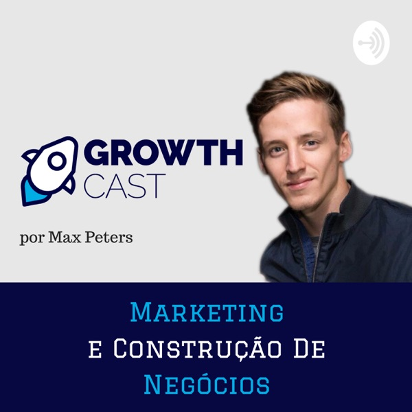 GrowthCast (por Max Peters)