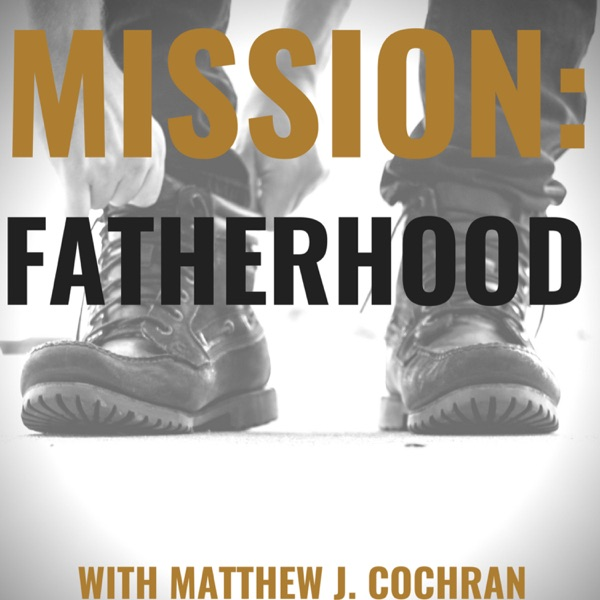 Mission: Fatherhood