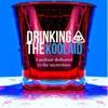 Drinking the Koolaid artwork