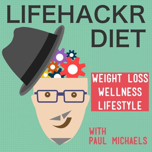 LifehackrDiet Podcast: Lose Weight. Save Time. Never Diet Again! | Actionable Tips & Tricks, Interviews + More to help you.