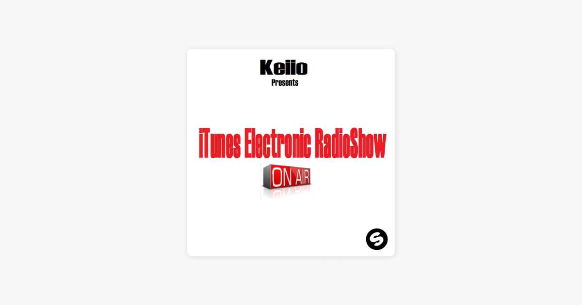 iTunes Electronic Radioshow by Keiio on Apple Podcasts